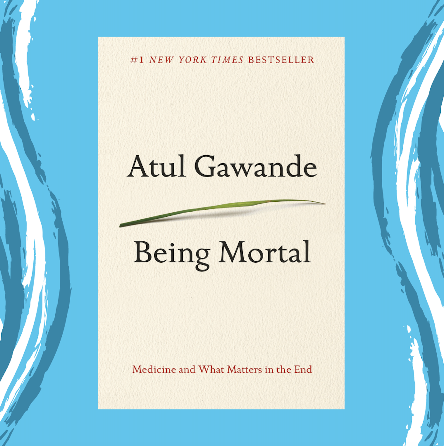 Online Program - Being Mortal: Medicine and What Matters in the End by Atul Gawande Event Image