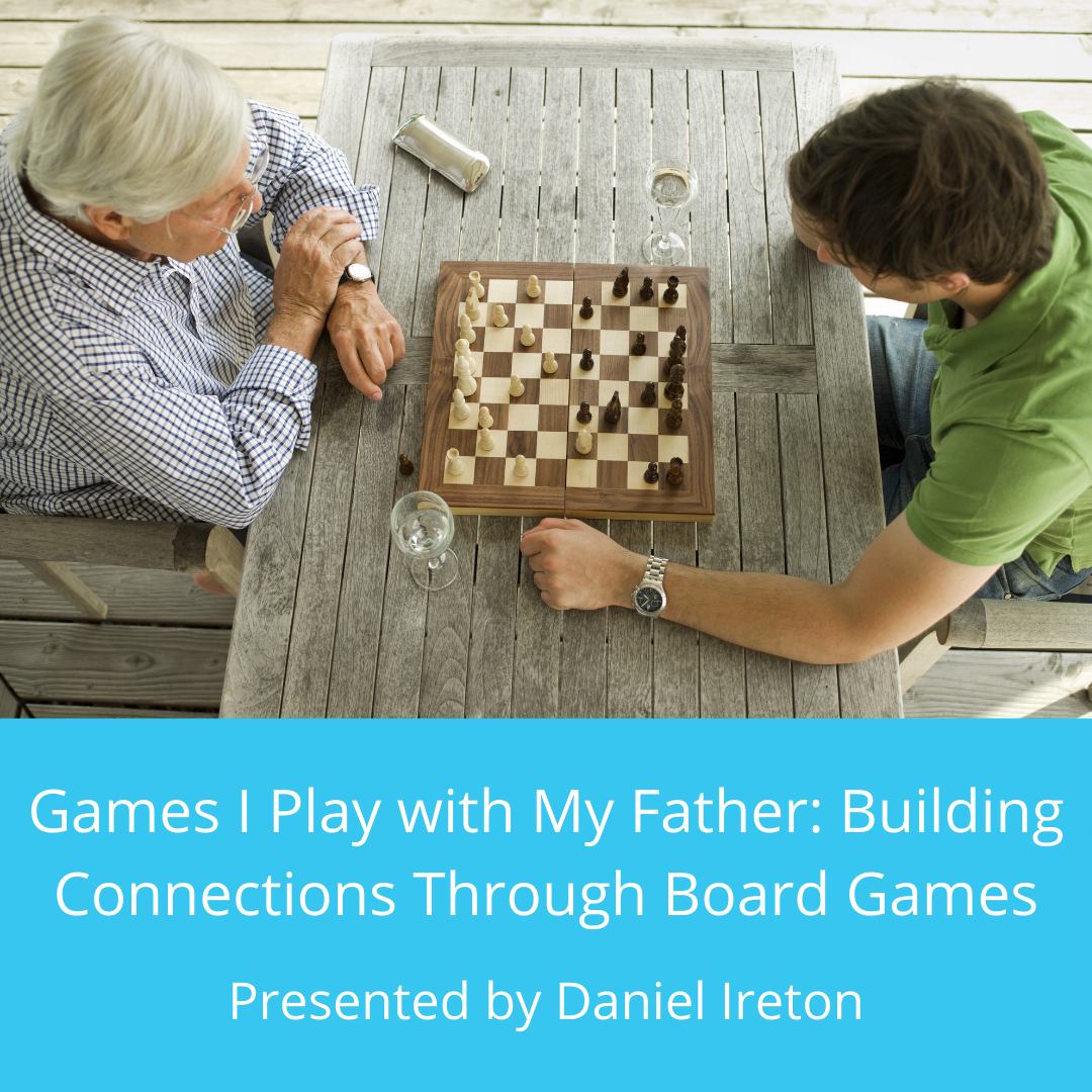 Games I Play with My Father: Building Connections Through Board Games Event Image