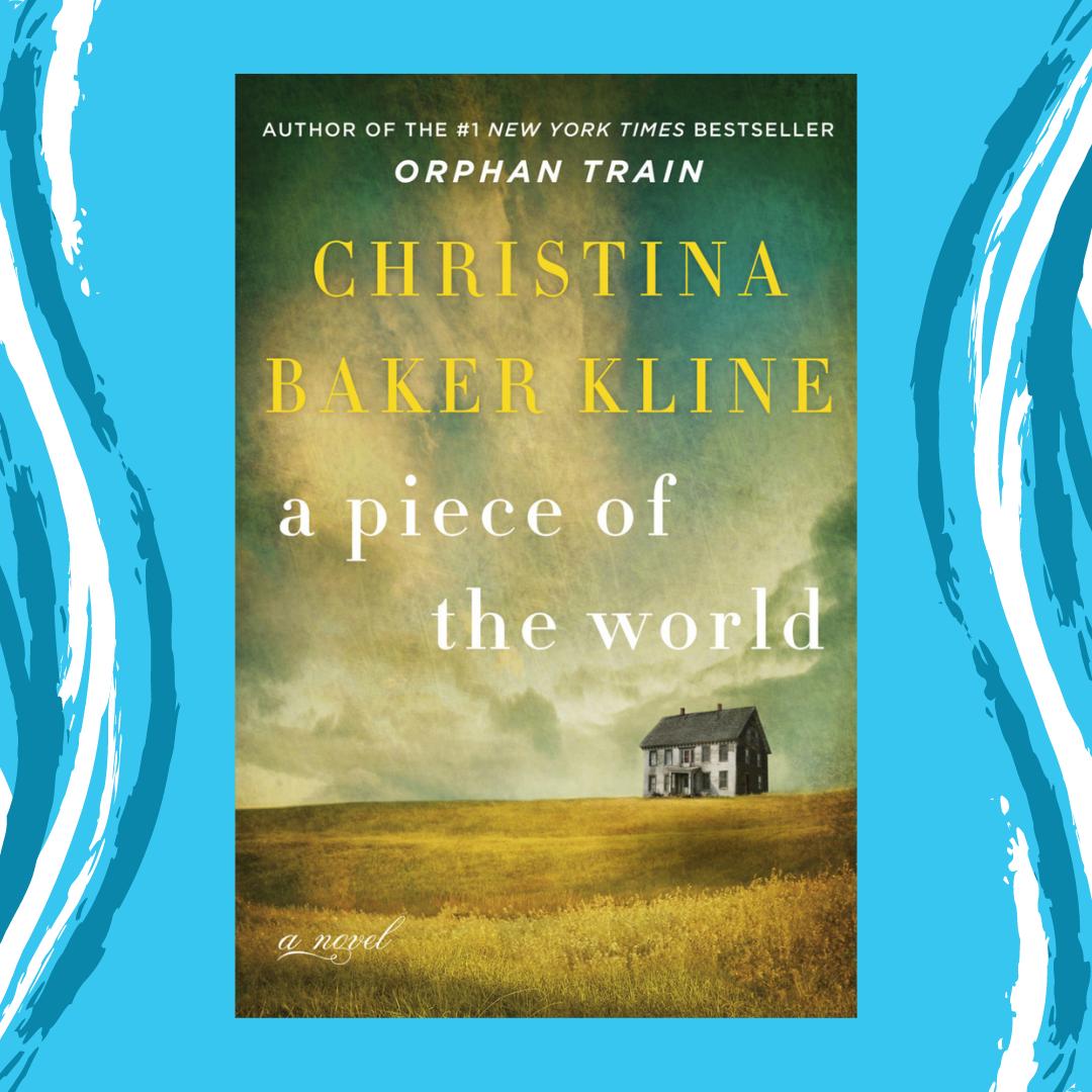 Online Program - A Piece of the World by Christina Baker Kline Event Image