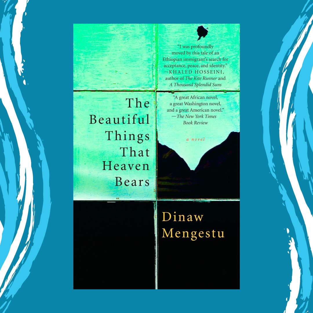 The Beautiful Things that Heaven Bears by Dinaw Mengestu Event Image