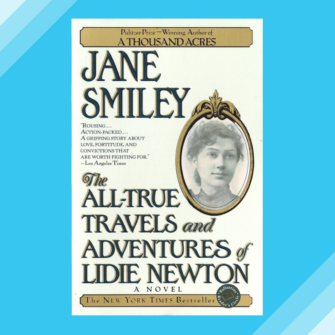 The All-True Travels and Adventures of Lidie Newton by Jane Smiley Event Image