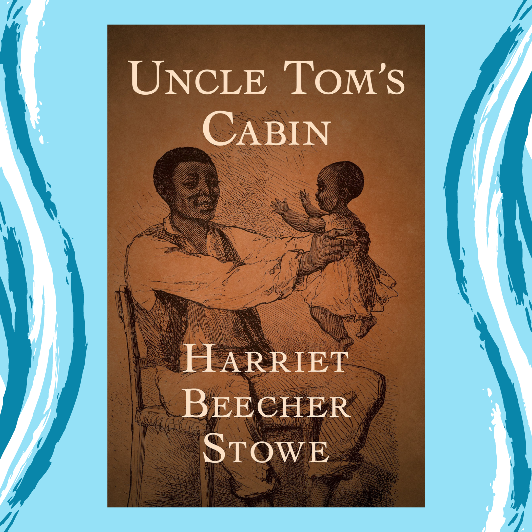 Uncle Tom's Cabin by Harriett Beecher Stowe Event Image