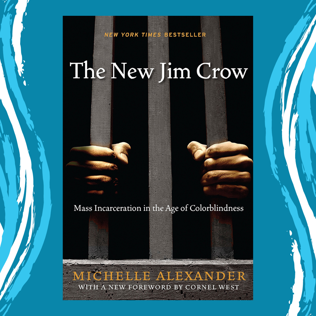 The New Jim Crow: Mass Incarceration in the Age of Colorblindness by Michelle Alexander Event Image